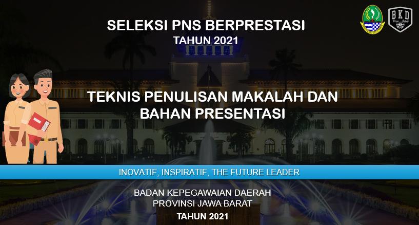 Pembekalan Pembuatan Makalah PNS Berprestasi Provinsi Jawa Barat 2021